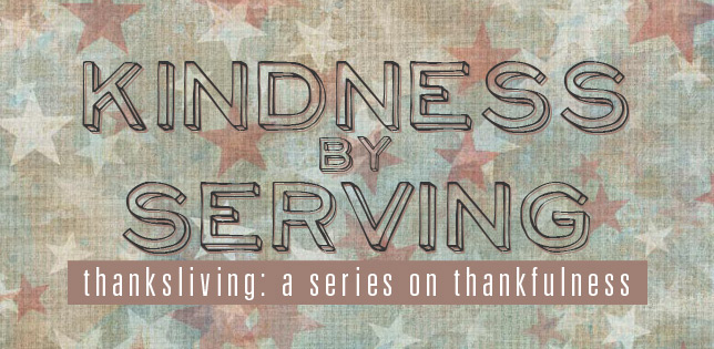 #060: Kindness by Serving [Thanksliving]
