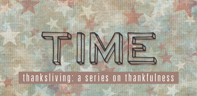 #056: Time [Thanksliving]