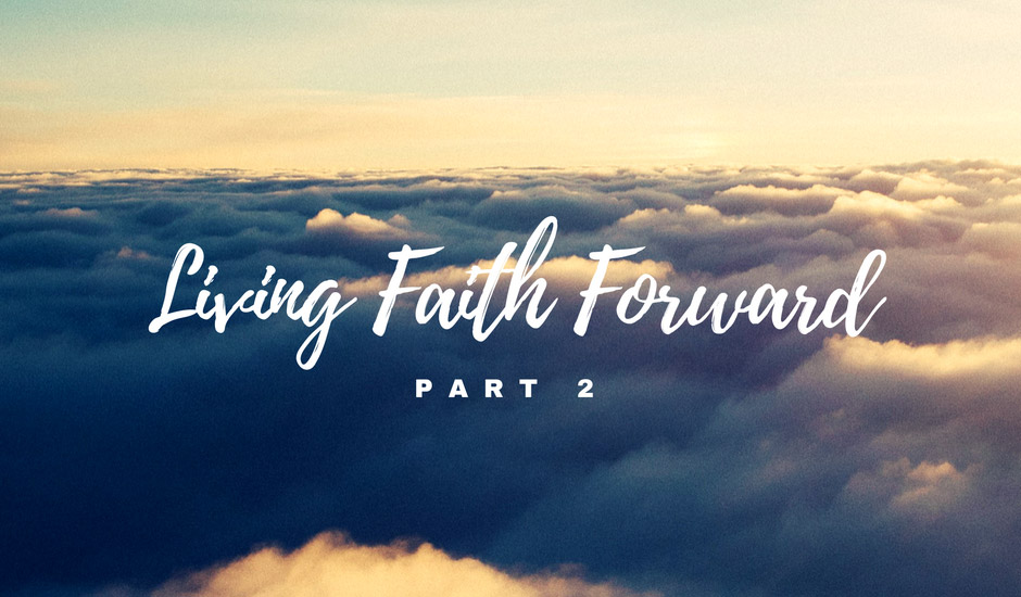 #144: Living Faith Forward (Part 2)